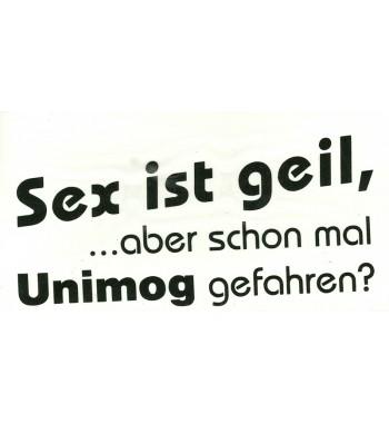 Aufkleber: Sex ist geil aber  schon mal Unimog gefahren?