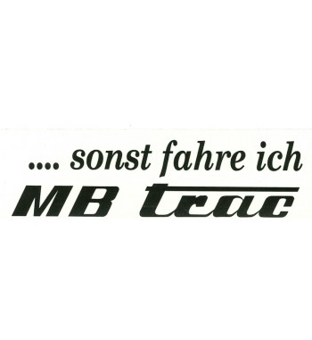 copy of Auto-Aufkleber ...sonst fahre ich MB Trac.Schriftfarbe silber
