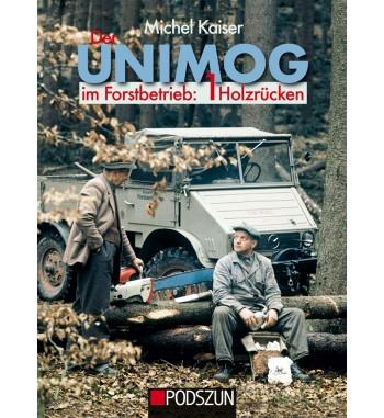 Der Unimog im Forstbetrieb Neu von Michael Kaiser Band 1