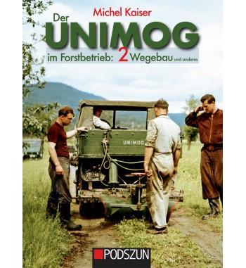 Der Unimog im Forstbetrieb: 2 Wegebau und anderes