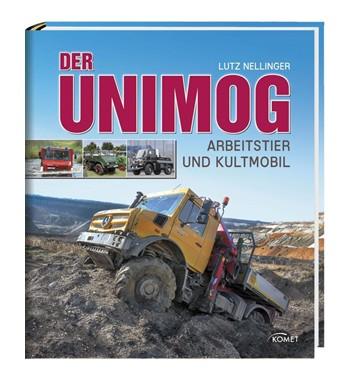 Der Unimog Das Fanbuch zum erfolgreichsten Arbeits- und Transporter